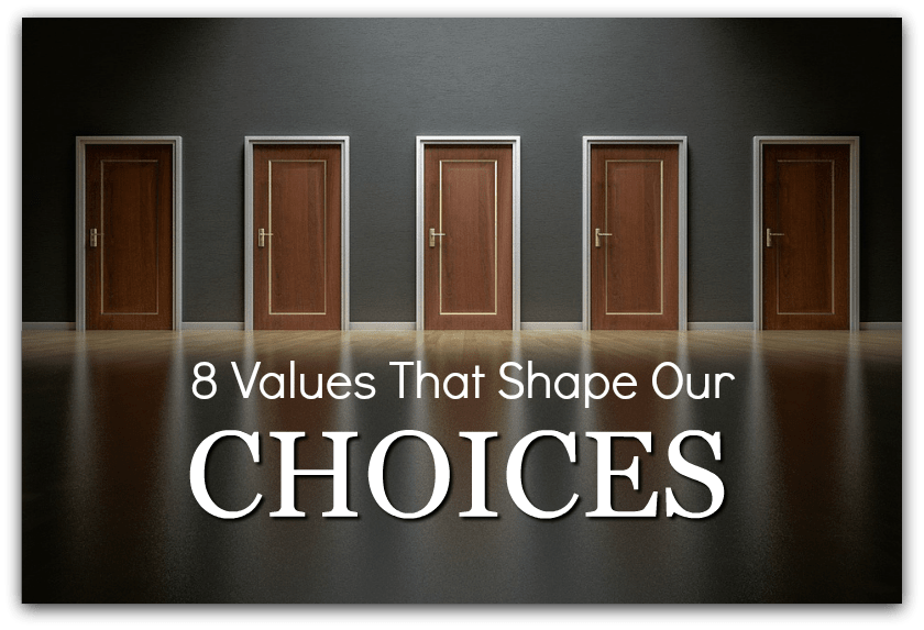 8 values that shape our choices