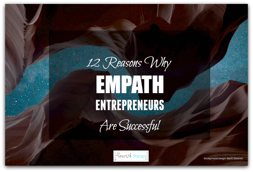12 Reasons Why Empath Entrepreneurs Are Successful | Psychotherapy