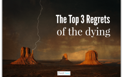 Top 3 Regrets of the Dying (from a hospice worker)