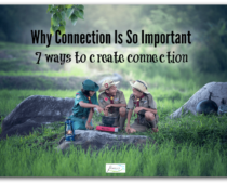 Why connection is so important: 7 ways to create connection