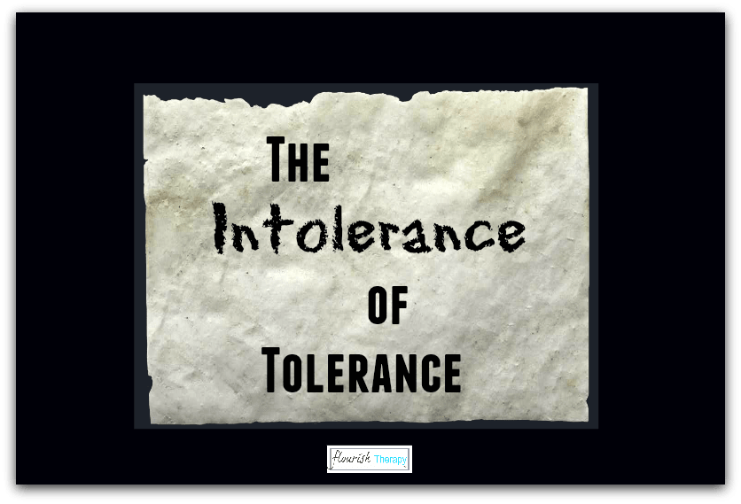The Intolerance of Tolerance