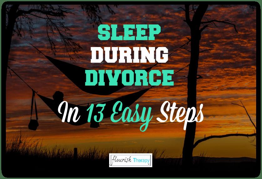 Sleep During Divorce in 13 Easy Steps