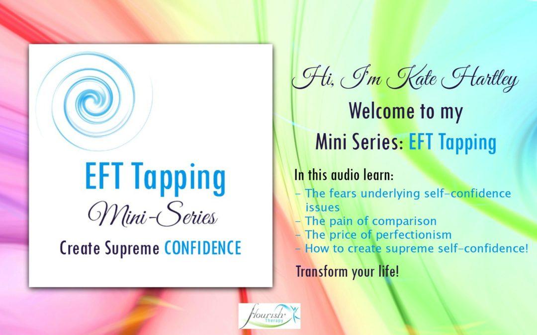 EFT Tapping: Mini Series Create Supreme Self-Confidence