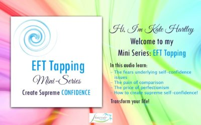 EFT Tapping: Mini Series Create Supreme Self-Confidence