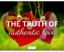 About the Truth of Authentic Love: What Is It?