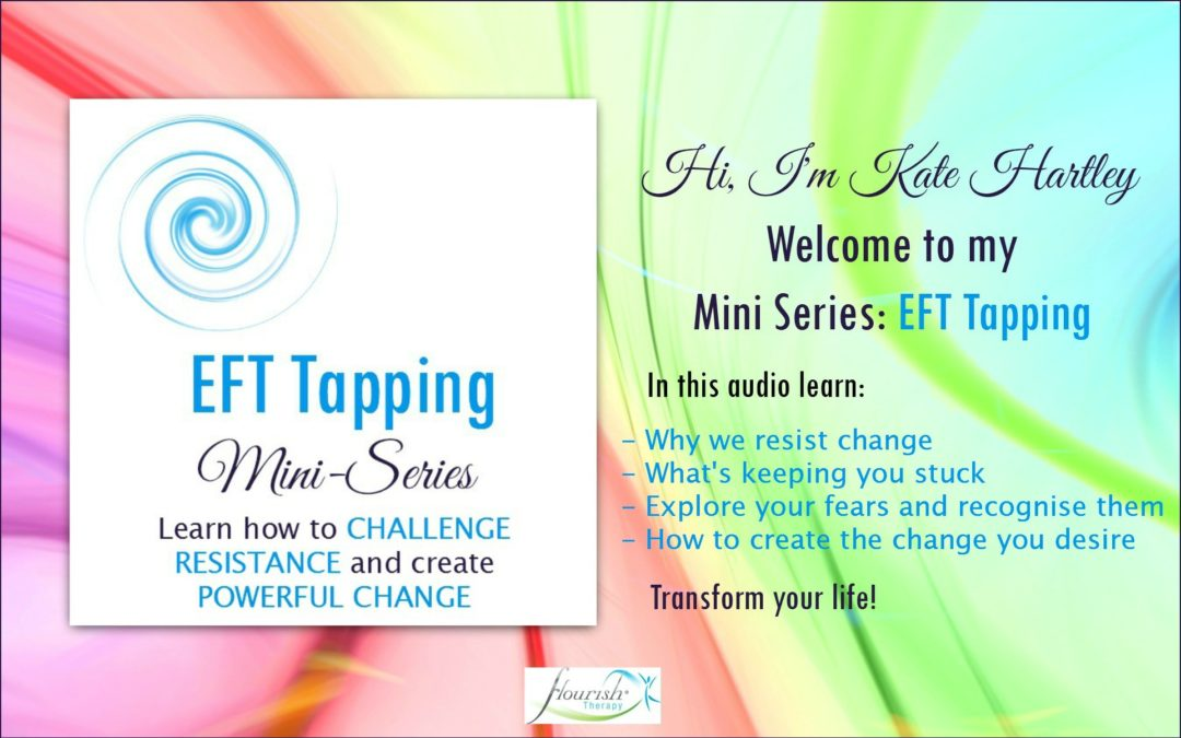 EFT Tapping Mini Series: Learn How to Challenge Resistance and Create Powerful Change