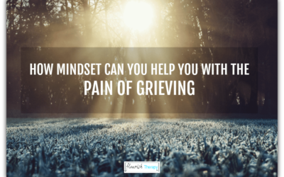 How Mindset Can Help You Live With The Pain of Grieving