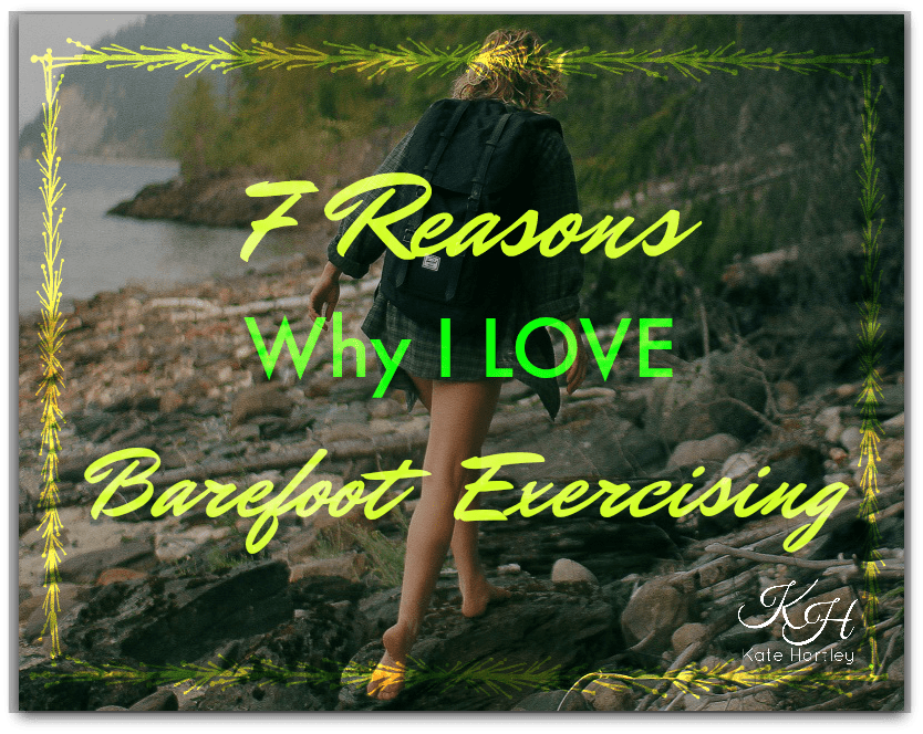 7 Reasons Why I LOVE Exercising Barefoot