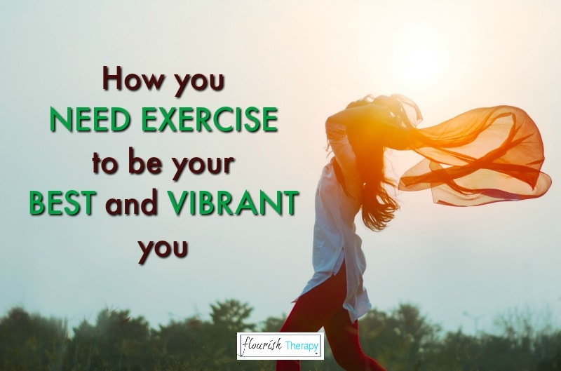 How you need exercise to be your best and vibrant you
